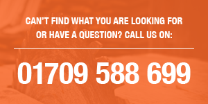 Can't find what you're looking for or have a question? Call us on: 01709 588 699